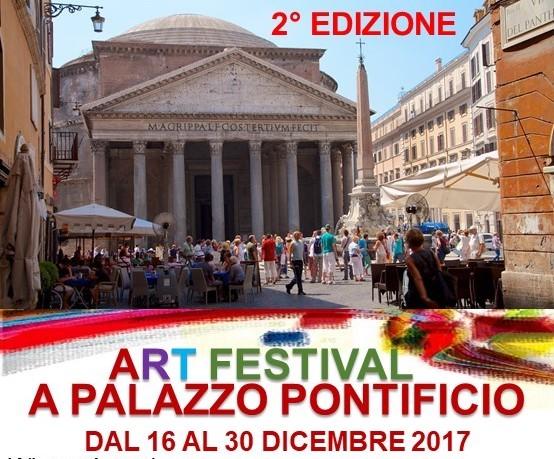 2a EDIZIONE – ART FESTIVAL A PALAZZO PONTIFICIO – 16/30 DICEMBRE 2017
